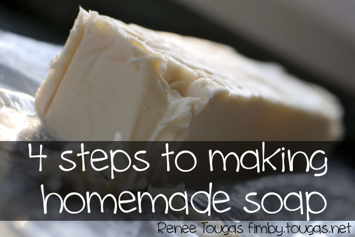 4 Steps to Making Homemade Soap @ Renee Tougas