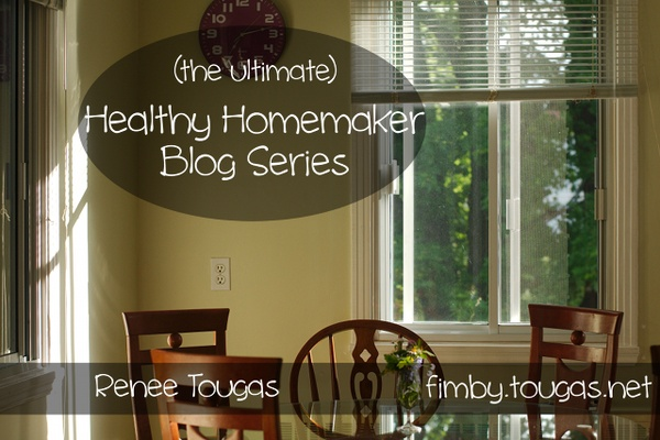(the ultimate) Healthy Homemaker Series ~ the heart of the matter