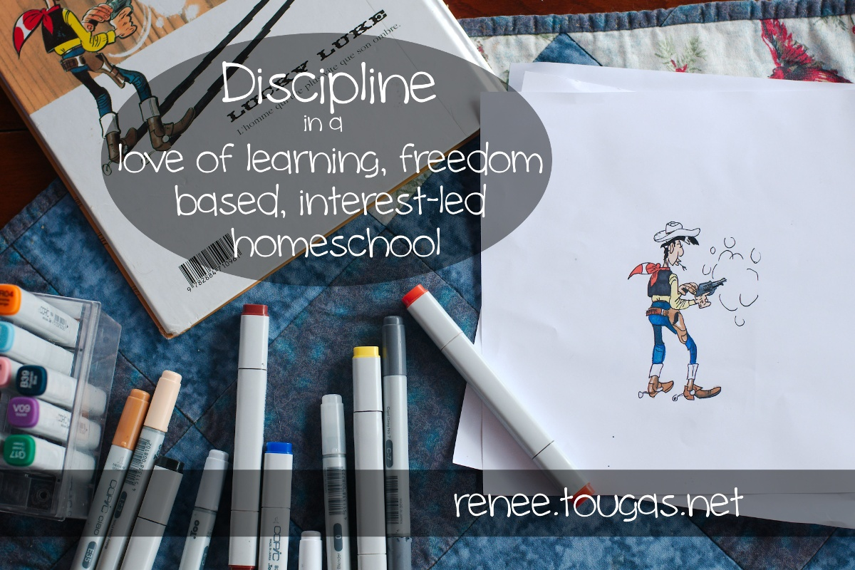 Discipline in a Love of Learning, Freedom Education, Interest-Led Homeschool